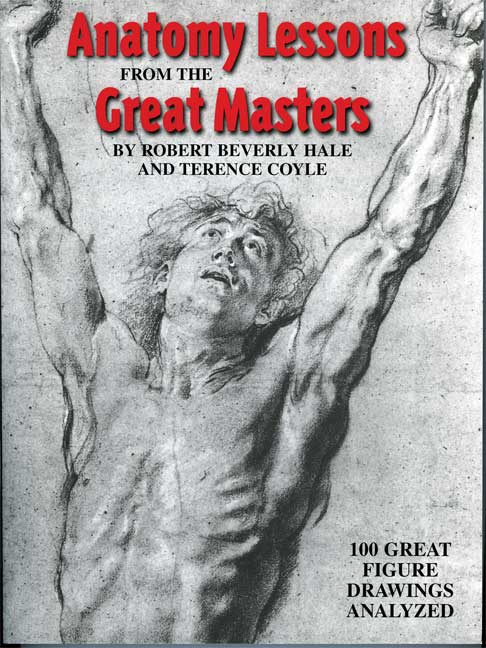 Anatomy Lessons from the Great Masters By Hale, Robert Beverly/ Coyle, Terence